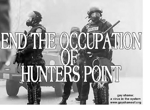 "b/w image of riot police with the text ""end the occupation of hunters point // gay shame: a virus in the system -- www.gayshamesf.org"