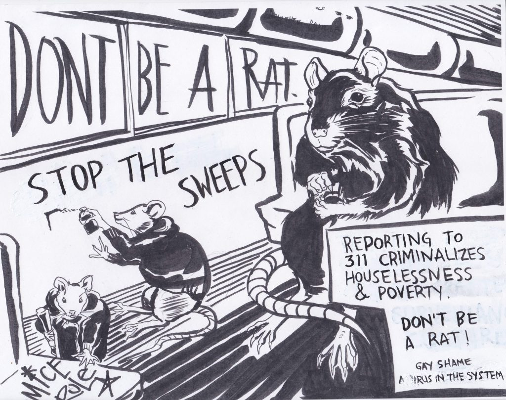 "image of a rat on an bus informing on other rats doing some redecoration tagging ""don't be a rat. stop the sweeps"" and ""mice rule."" a side bar reads ""reporting to 311 criminalizes houselessness and poverty. don't be a rat! gay shame: a virus in the system"""